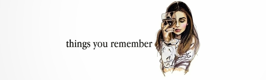 things you remember