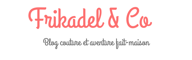 Frikadel - Blog couture et aventures fait-maison