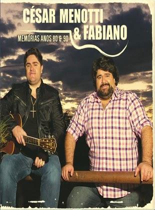 Download Baixar Show César Menotti & Fabiano Memórias Anos 80 e 90 Ao Vivo