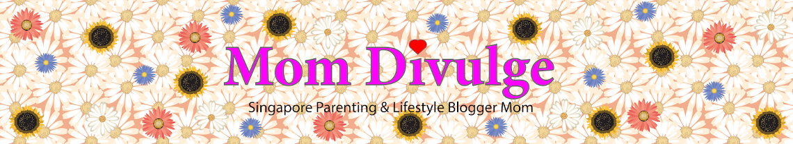 Mom Divulge - Singapore Parenting and Lifestyle Blogger Mom