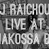 DJ Raichous - Live At Makossa BK