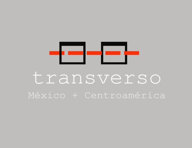 TRANSVERSO / México + Centroamérica