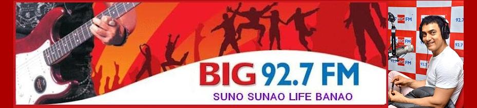 Listen Big 92.7 FM online Suno Sunao Life Banao