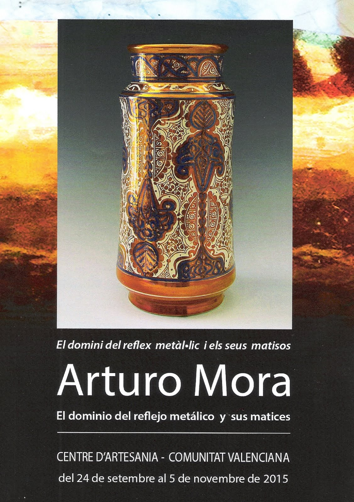 25.09.15 EXPOSICIÓN EN EL CENTRO DE ARTESANÍA, EN VALENCIA, DEL CERAMISTA ARTURO MORA BENAVENT