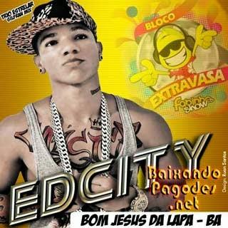 Edcity Ao Vivo em Bom Jesus da Lapa Ba - Bloco Extravasa