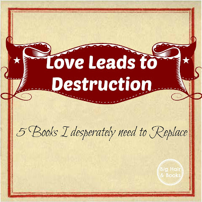 Love Leads to Destruction :  5 Books I Desperately Need to Replace