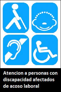 Atencion a personas con discapacidad afectados de acoso laboral
