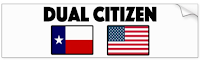 Dual Citizen: Texas/US Bumper Sticker
