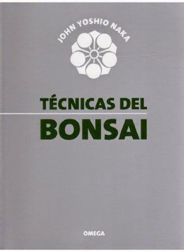 Técnicas del Bonsai - John Yoshio Naka