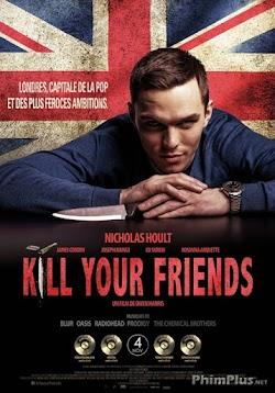 Phản Bội Bạn Bè - Kill Your Friends