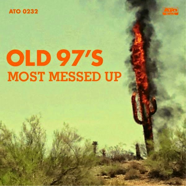 OLD 97'S - (2014) Most messed up