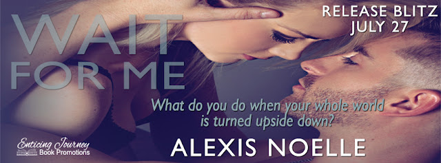 Release Blitz: Wait For Me by Alexis Noelle