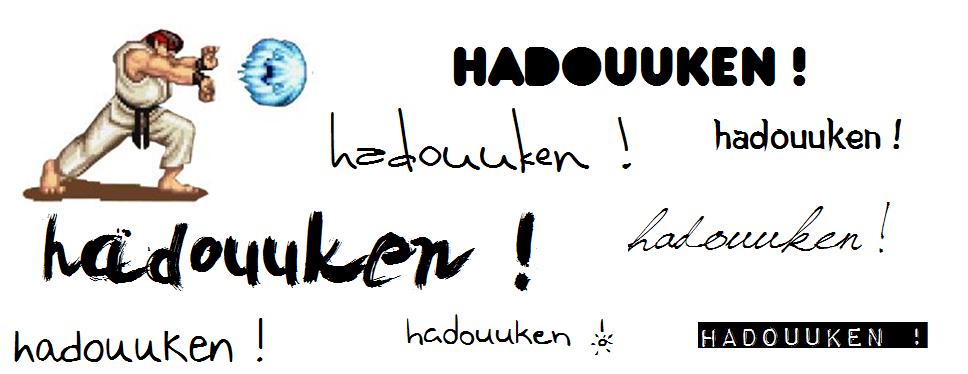 Hadouken !