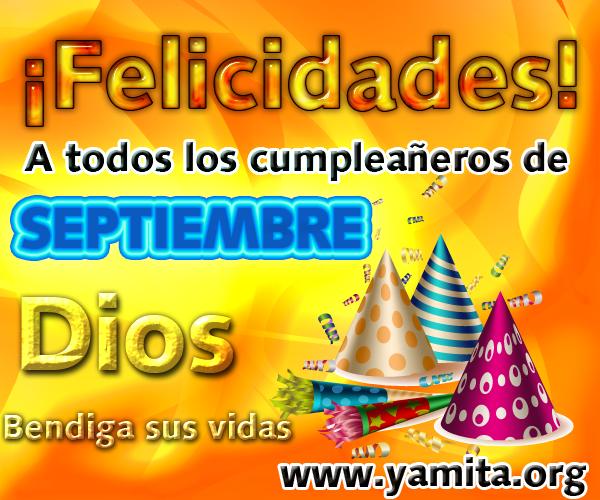Felicidades a todos los cumpleañeros de Septiembre – Yamita.org