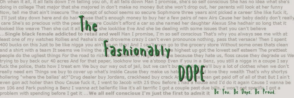 The Fashionably Dope- A Personal Style Blog; Be You. Be Dope. Be Proud.