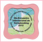 4to. ENCUENTRO INTERNACIONAL DE SCRAPBOOKING EN ARGENTINA