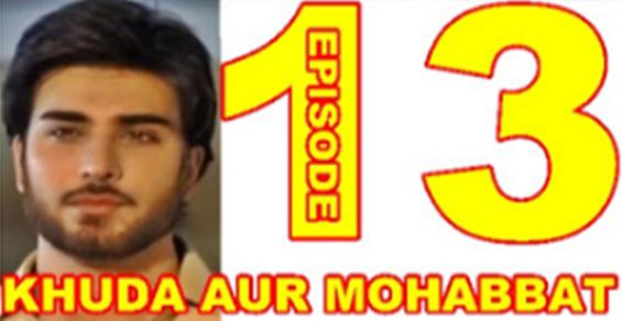 KHUDA AUR MOHABBAT SEASON 2 EPISODE 13
