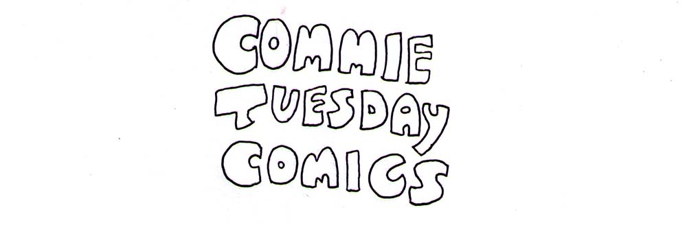 Commie Tuesday Comics