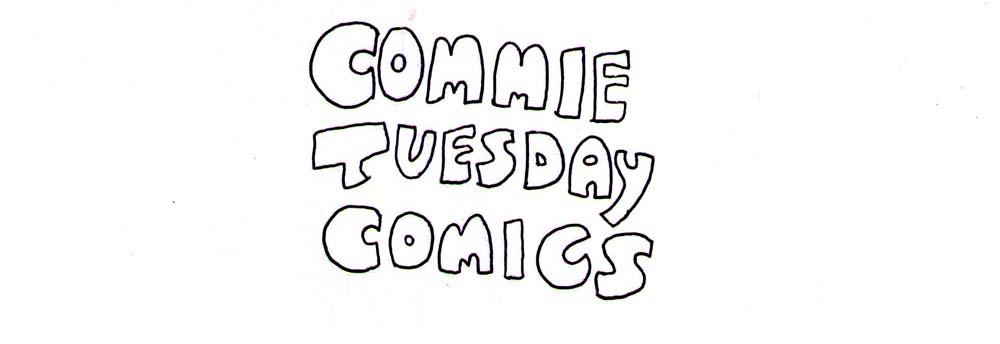 Commie Tuesday Comics