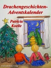Weihnachts-eBook Patricia Koelle: Drachengeschichten-Adventskalender. 24 Weihnachtsgeschichten