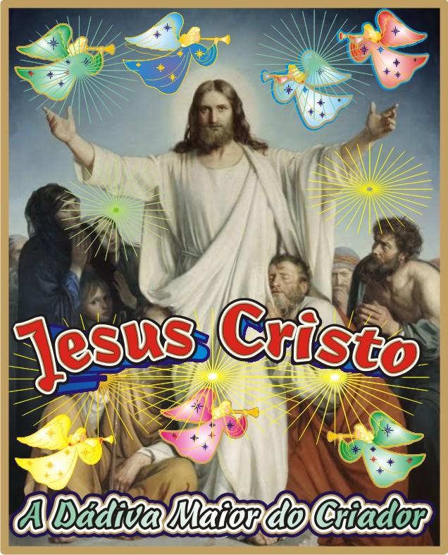 A Dádiva Maior Do Altíssimo Cristo Jesus