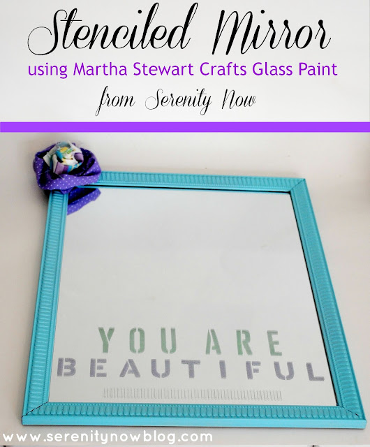Stenciled Mirror Craft with Glass Paint, from Serenity Now blog