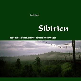 Sibirien - Reportagen aus Russland, dem Land der Sagen