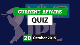 Current Affairs Quiz 20 October 2015