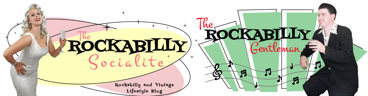 The Rockabilly Socialite: Rockabilly and Vintage Lifestyle Blog