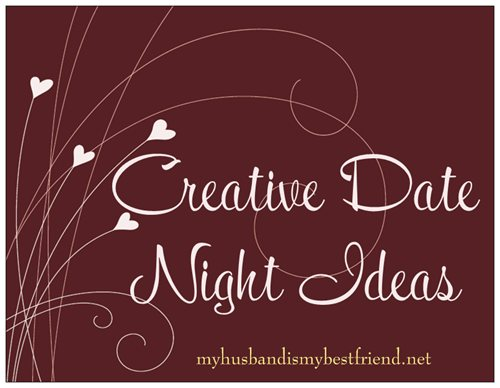 Date Night With My Husband - 75 Unique Date Night Ideas - Creative Date Ideas for Any Budget