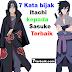 7 kata bijak Itachi kepada Sasuke