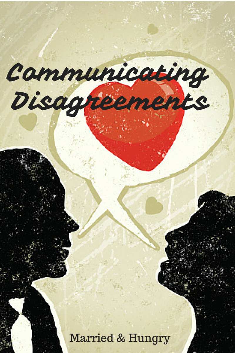 Communicating Disagreements. Biblicaly communicating with your spouse.