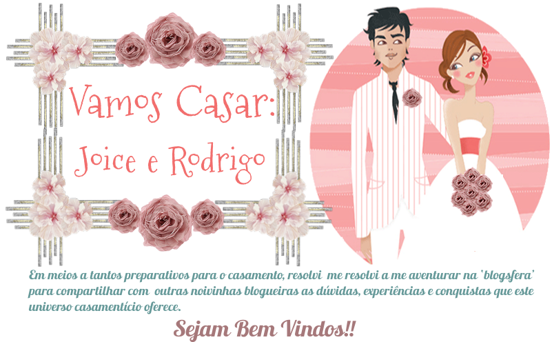 Vamos Casar: Joice e Rodrigo
