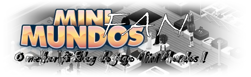 MiniMundos Fan ~ O melhor fã blog do jogo MiniMundos !