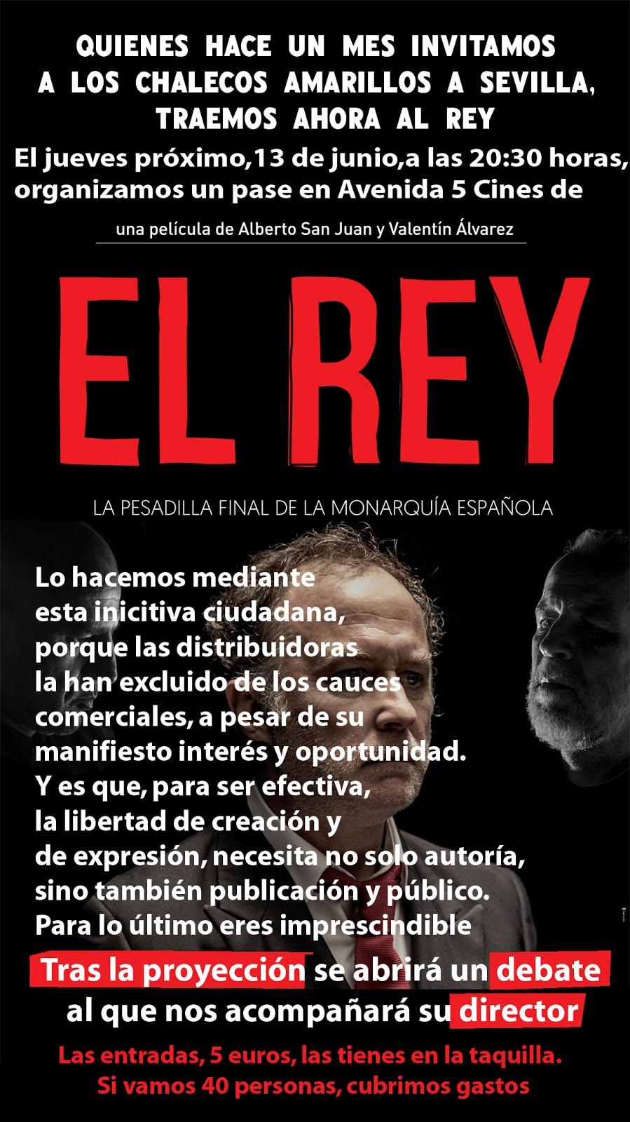 """Jueves 13 Junio: Proyección película """"EL REY"""" en Sevilla y Debate con su director."""