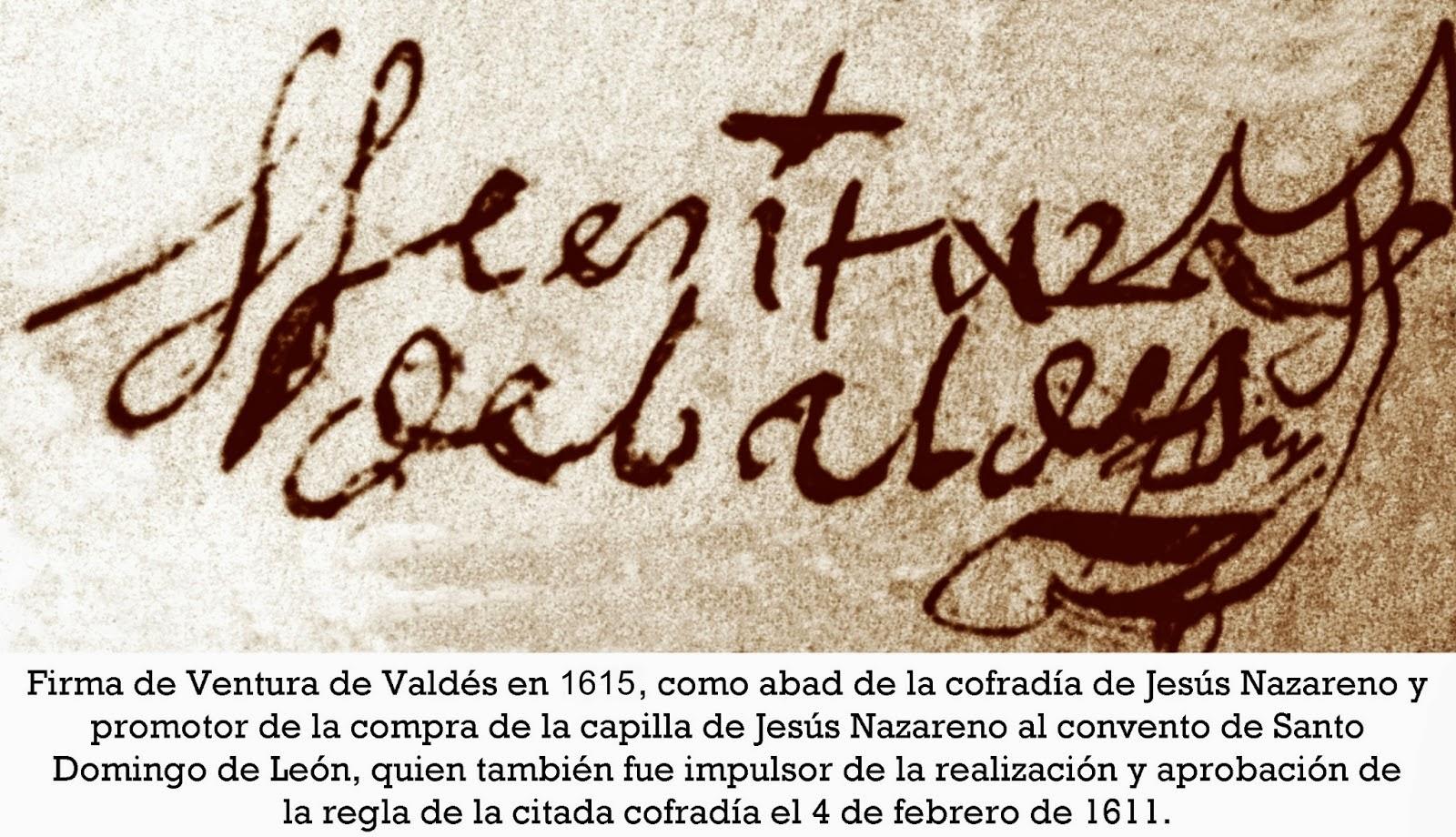 Firma de Ventura de Valdés en 1615, abad de la cofradía del Jesús Nazareno de León, ya en 1610. A.H.P.L. Foto G. Márquez.