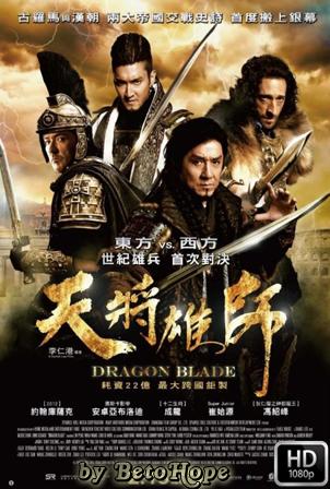 Dragon Blade [1080p] [Chino Subtitulado] [MEGA]