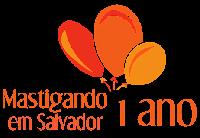 Aniversário de 1 ano do Mastigando em Salvador