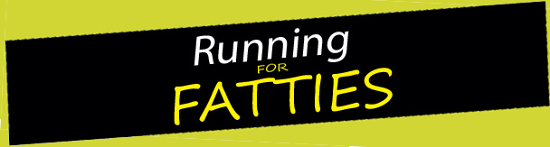 Running for Fatties