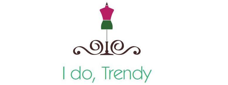 I do, Trendy