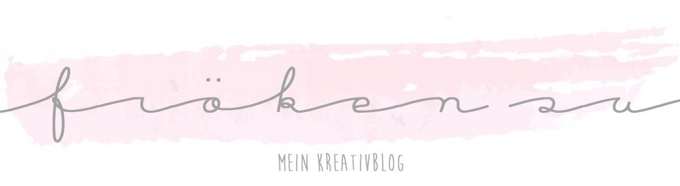 Fröken Su - Mein Kreativblog