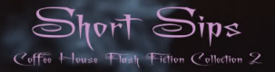 Short Sips - Coffee House Flash Fiction Collection Vol 2, including Indigo Roth