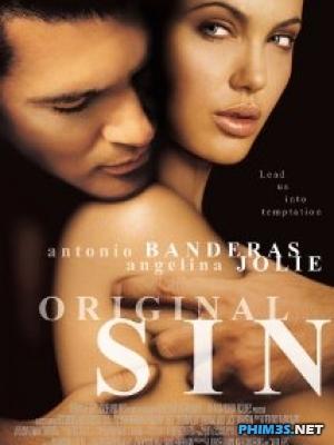 Tội Ác Nguyên Thủy Original Sin(2001)