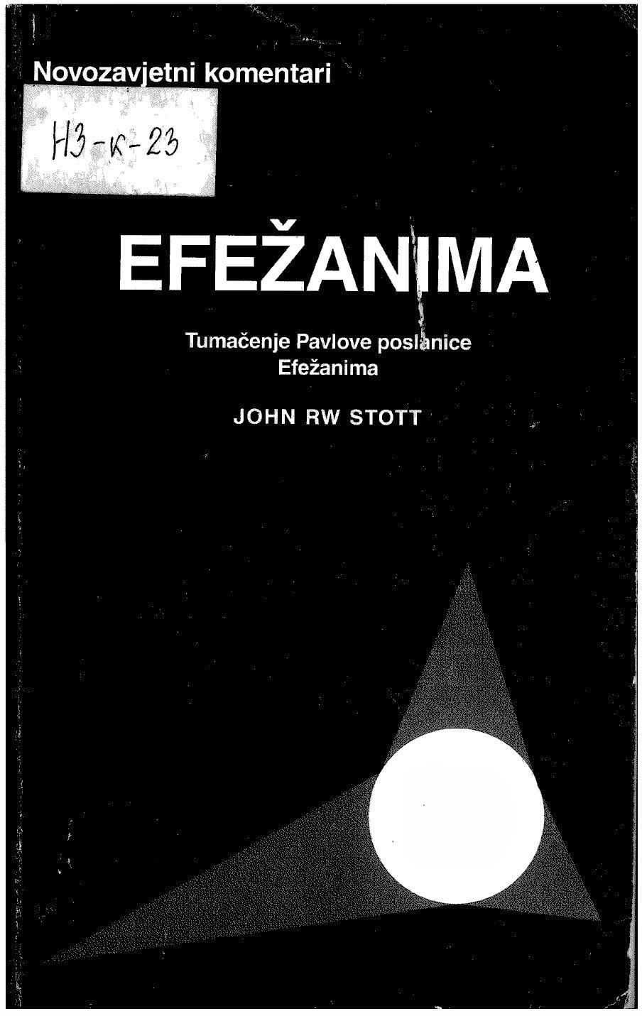 John Stott-Pavlova Poslanica Efežanima:Uvod I Komentar-