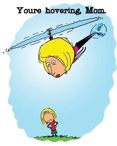 northwest na historian james b lane helicopter parents the pejorative phrase ldquohelicopter parentrdquo suggests hovering lingering near loved ones in a stifling over protective way by closely monitoring all manner