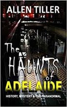 "Buy the Book!! ""The Haunts of Adelaide: History, Mystery and the Paranormal"""