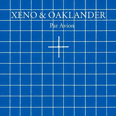 xeno2 Xeno & Oaklander – Par Avion