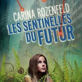 Les Sentinelles du Futur de Carina Rozenfeld