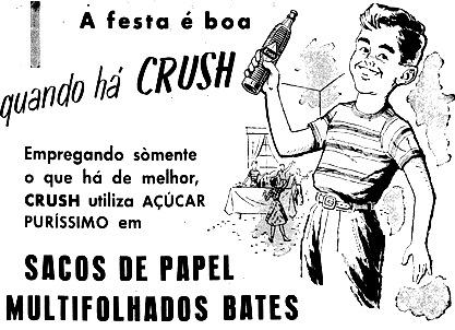 Propaganda do clássico refrigerante Crush em 1957. Campanha valorizava a qualidade da produção da bebida.