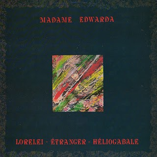 Madame Edwarda Lorelei  Etranger  Heliogabale